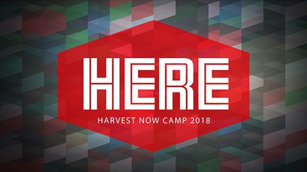 Harvest Now Camp 2018